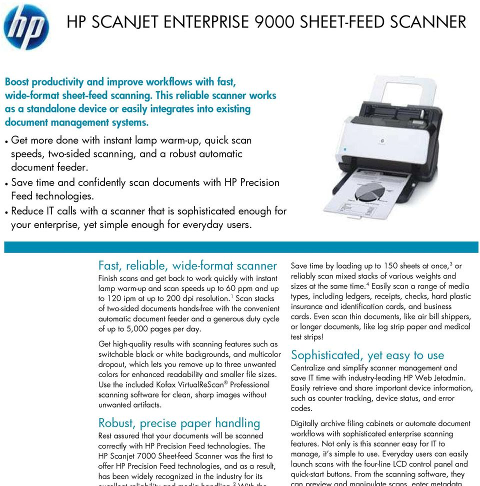 Reduce IT calls with a scanner that is sophisticated enough for your enterprise, yet simple enough for everyday users.