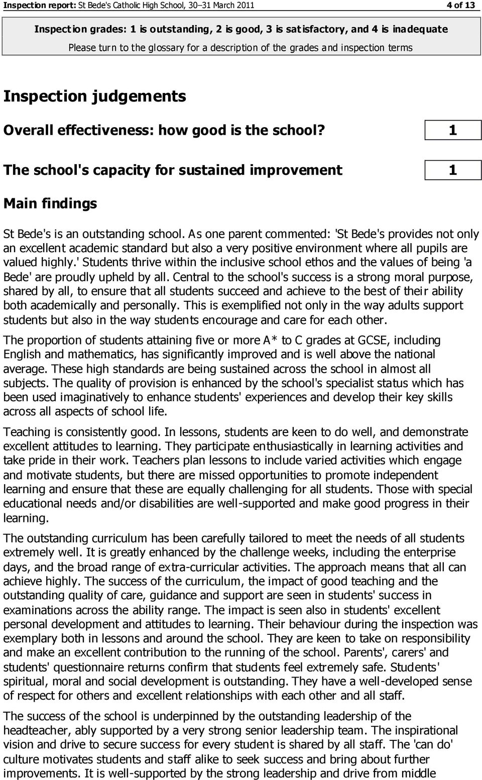 1 The school's capacity for sustained improvement 1 Main findings St Bede's is an outstanding school.