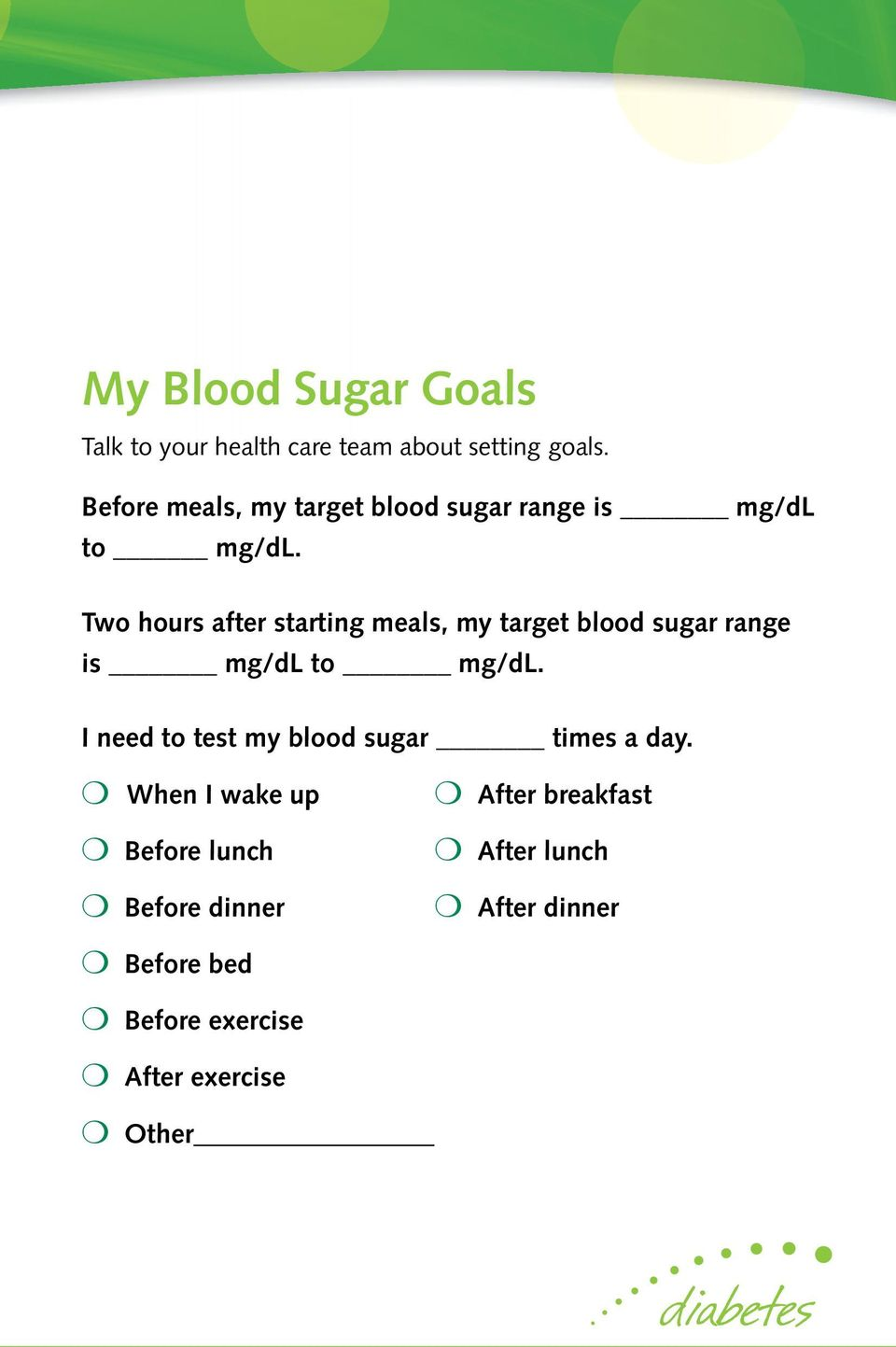 Two hours after starting meals, my target blood sugar range is mg/dl to mg/dl.