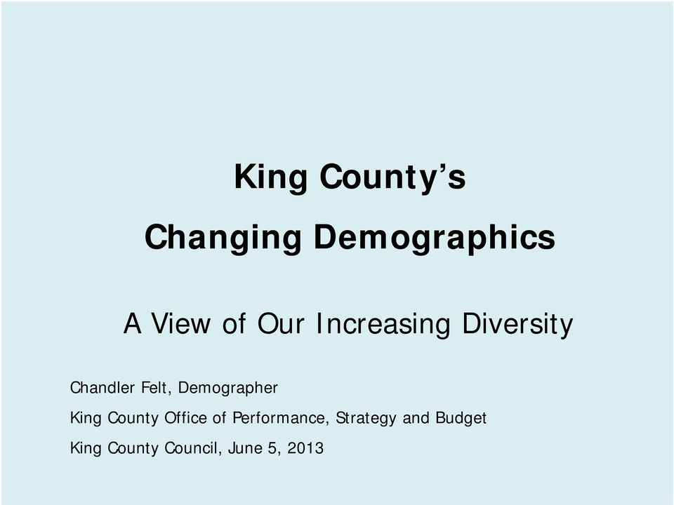 Demographer King County Office of Performance,