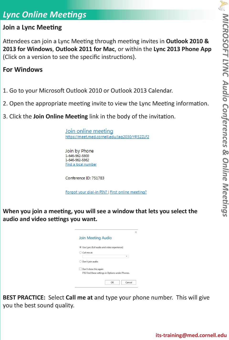 10 or Outlook 2013 Calendar. 2. Open the appropriate meeting invite to view the Lync Meeting information. 3.