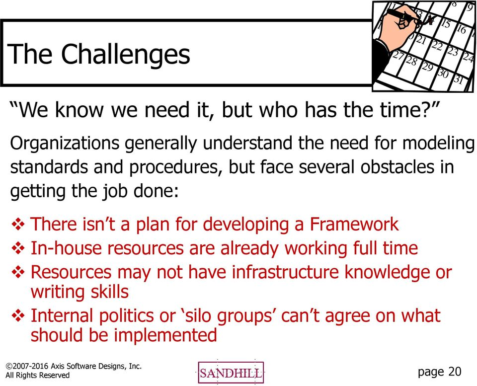 getting the job done: There isn t a plan for developing a Framework In-house resources are already working full