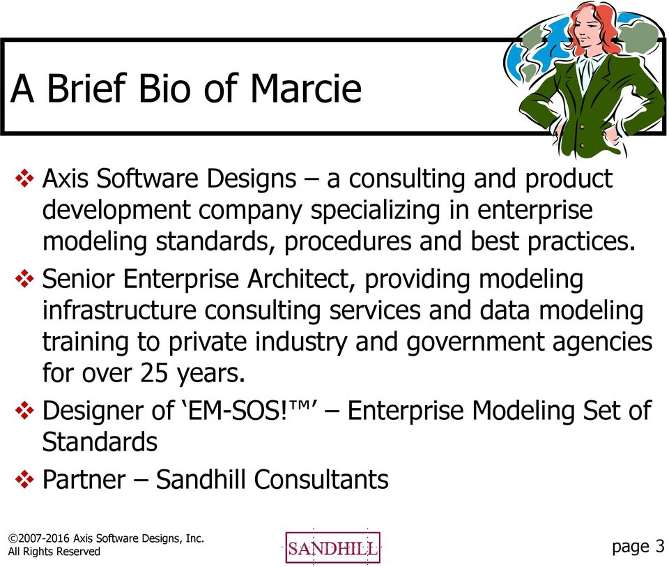 Senior Enterprise Architect, providing modeling infrastructure consulting services and data modeling training to