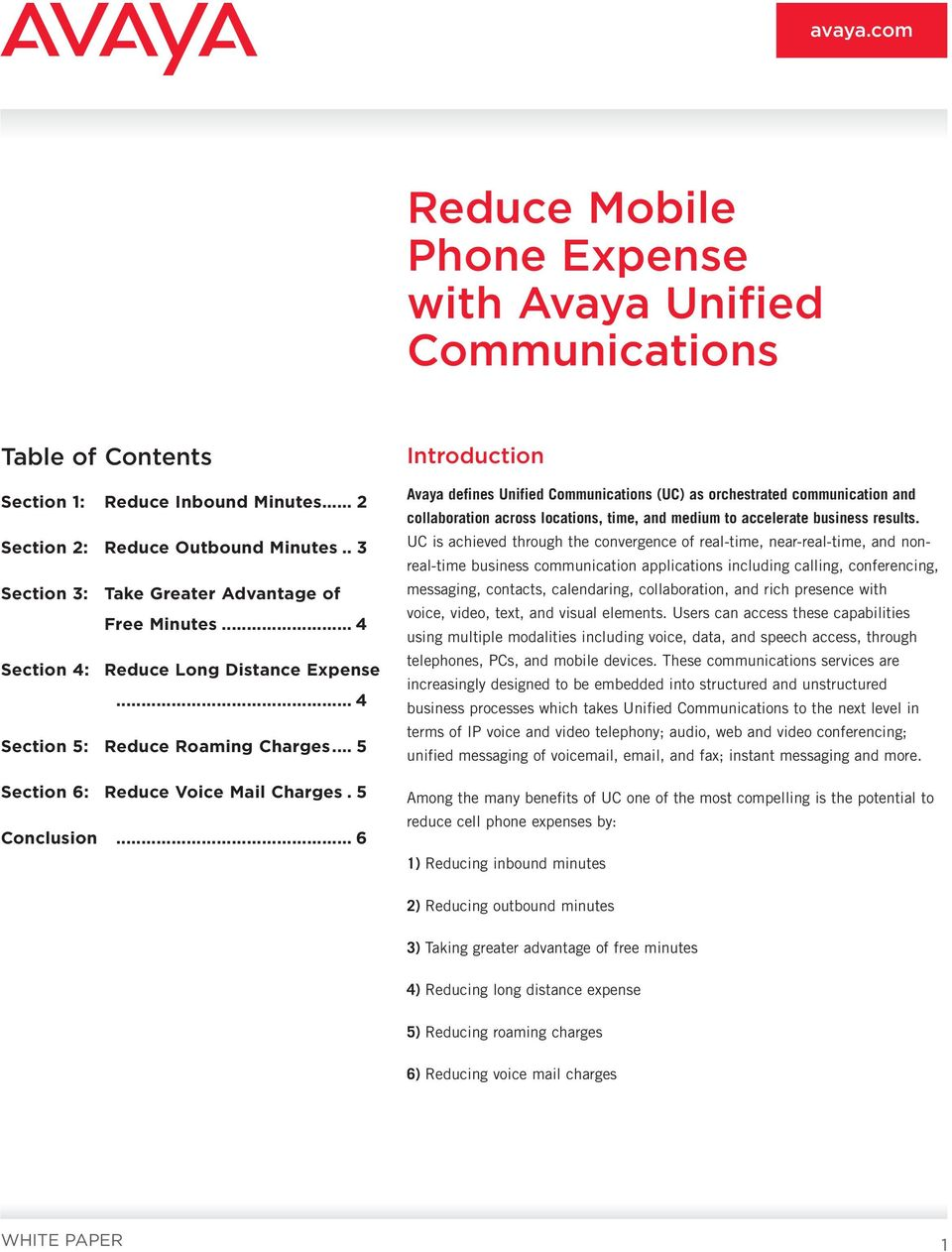 .. 6 Introduction Avaya defines Unified Communications (UC) as orchestrated communication and collaboration across locations, time, and medium to accelerate business results.