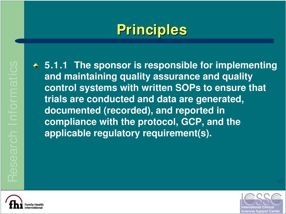and quality control systems with written SOPs to ensure that trials are
