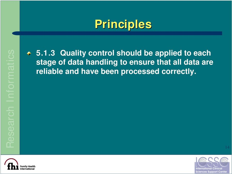 each stage of data handling to ensure