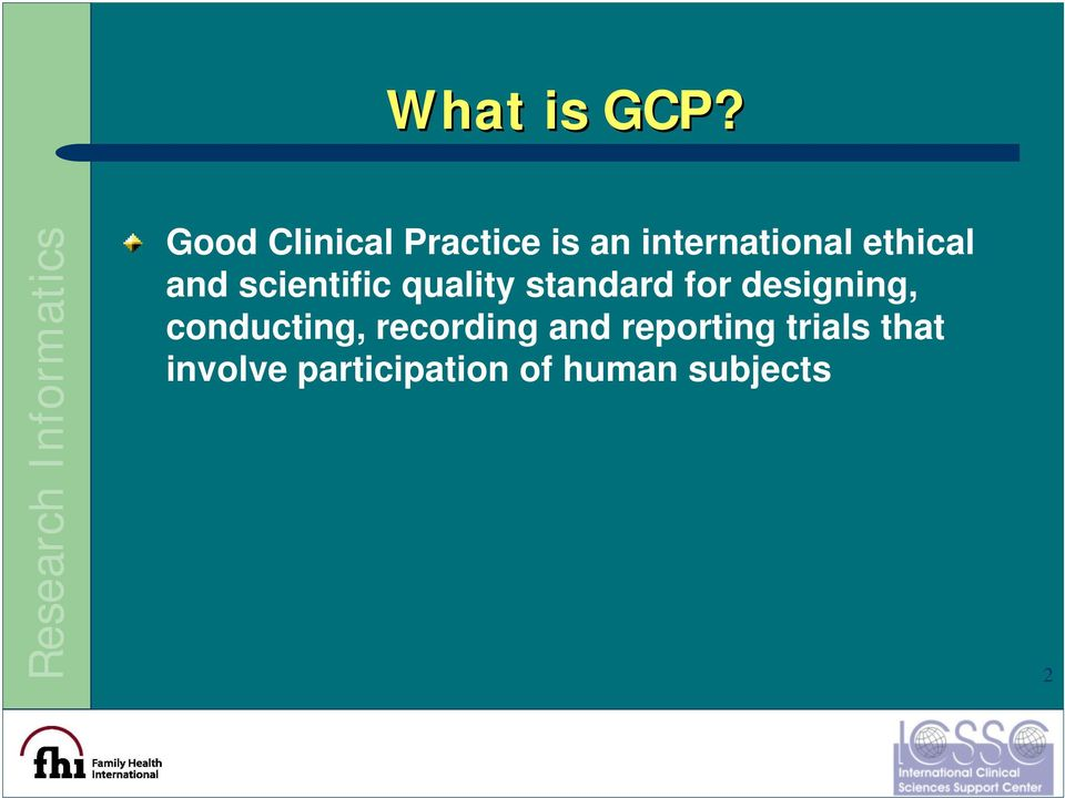 ethical and scientific quality standard for