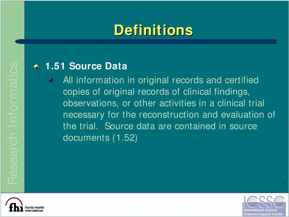 original records of clinical findings, observations, or other activities
