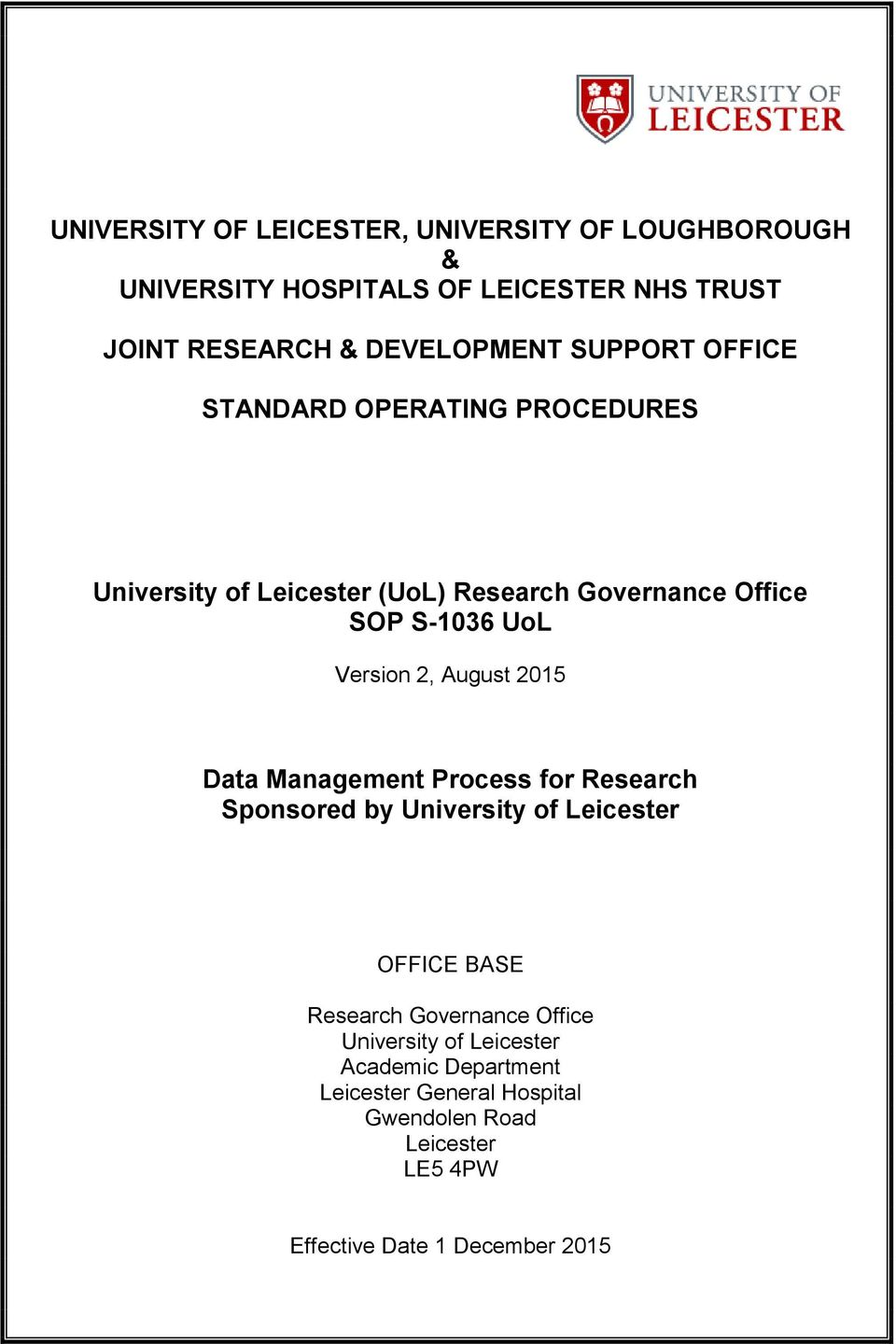 Data Management Process for Research Sponsored by University of Leicester OFFICE BASE Research Office University of
