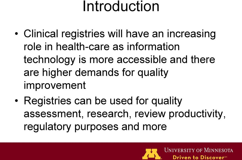 higher demands for quality improvement Registries can be used for