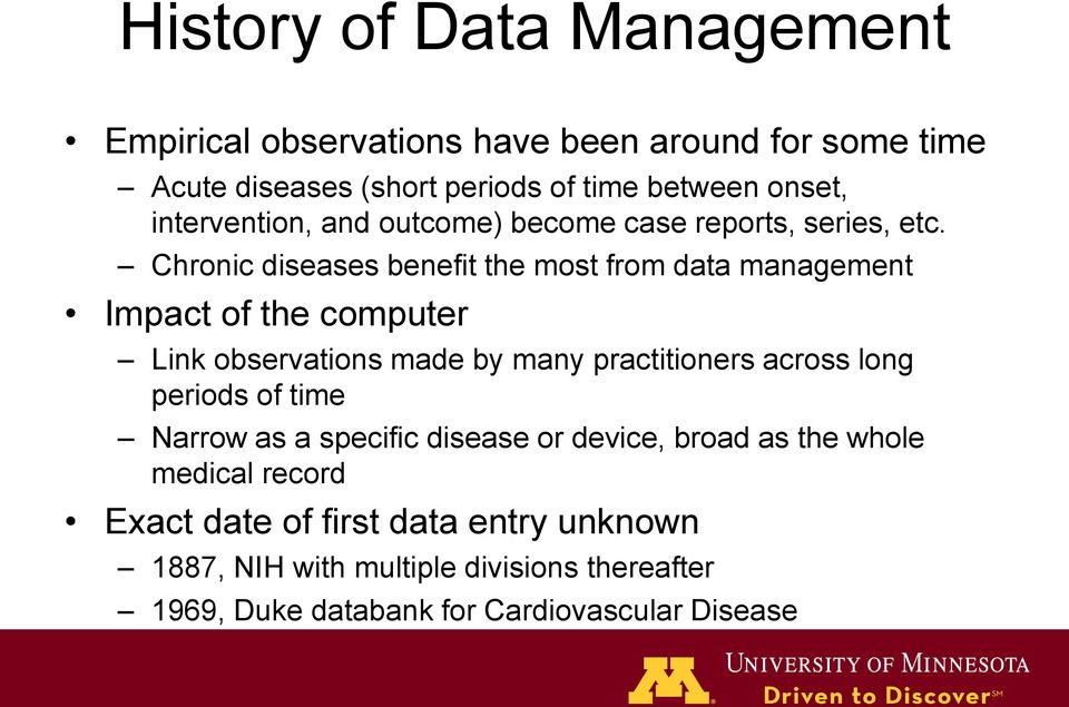 Chronic diseases benefit the most from data management Impact of the computer Link observations made by many practitioners across long