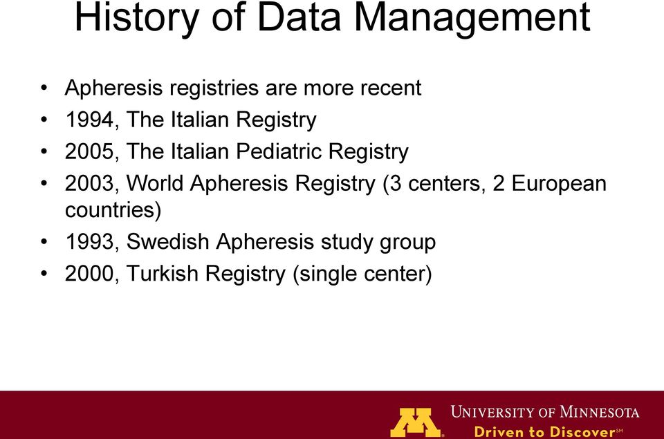2003, World Apheresis Registry (3 centers, 2 European countries)
