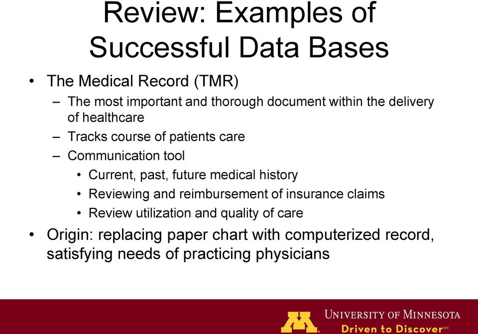 past, future medical history Reviewing and reimbursement of insurance claims Review utilization and