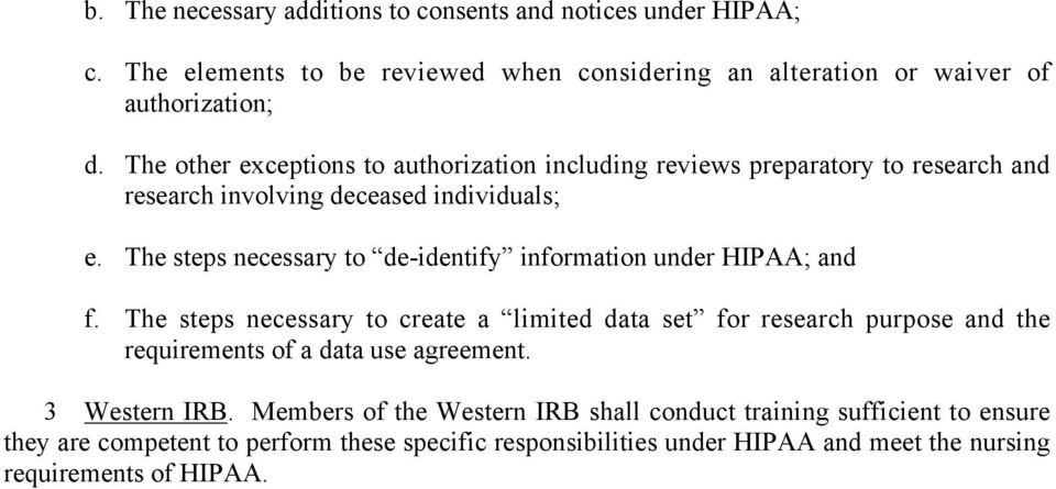 The steps necessary to de-identify information under HIPAA; and f.