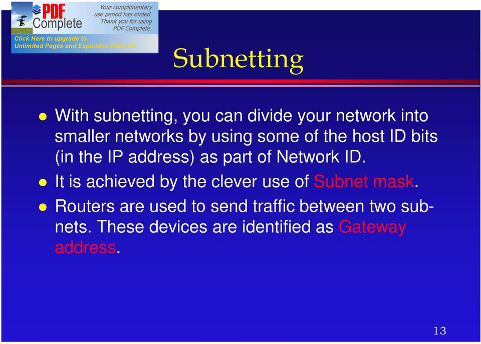 It is achieved by the clever use of Subnet mask.