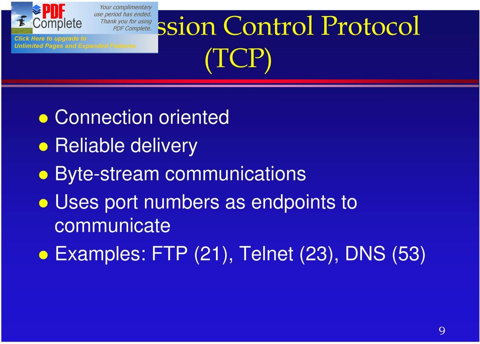 communications Uses port numbers as endpoints