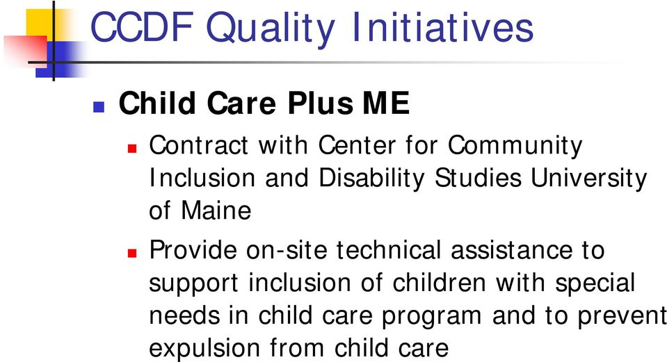 on-site technical assistance to support inclusion of children with