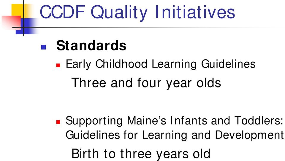 Supporting Maine s Infants and Toddlers: