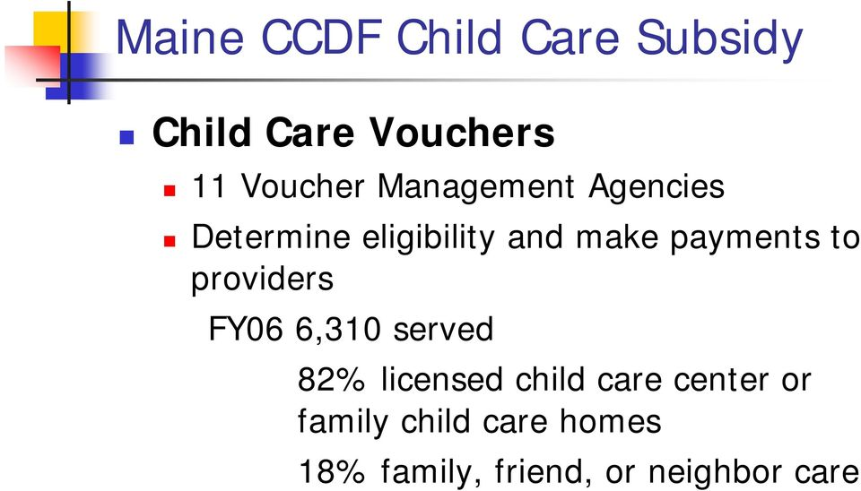 to providers FY06 6,310 served 82% licensed child care center