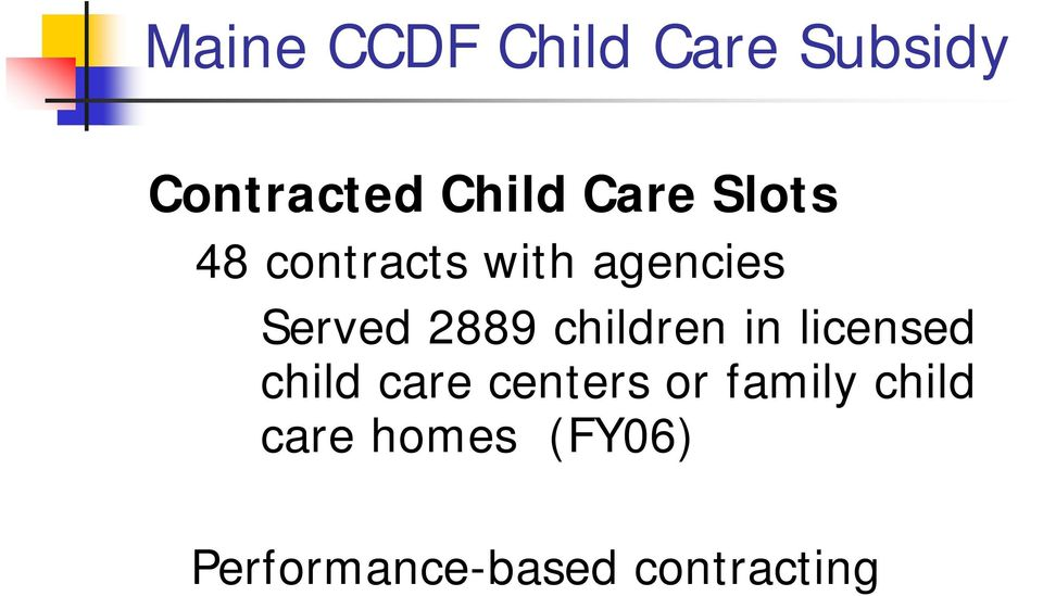 children in licensed child care centers or family