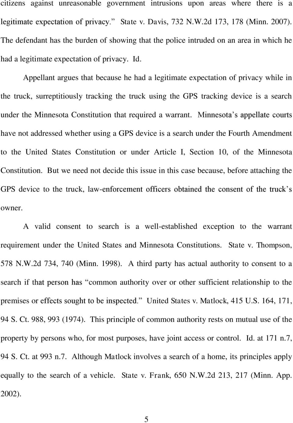 Appellant argues that because he had a legitimate expectation of privacy while in the truck, surreptitiously tracking the truck using the GPS tracking device is a search under the Minnesota