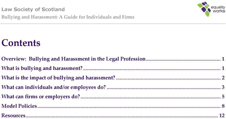 ... 1 What is the impact of bullying and harassment?