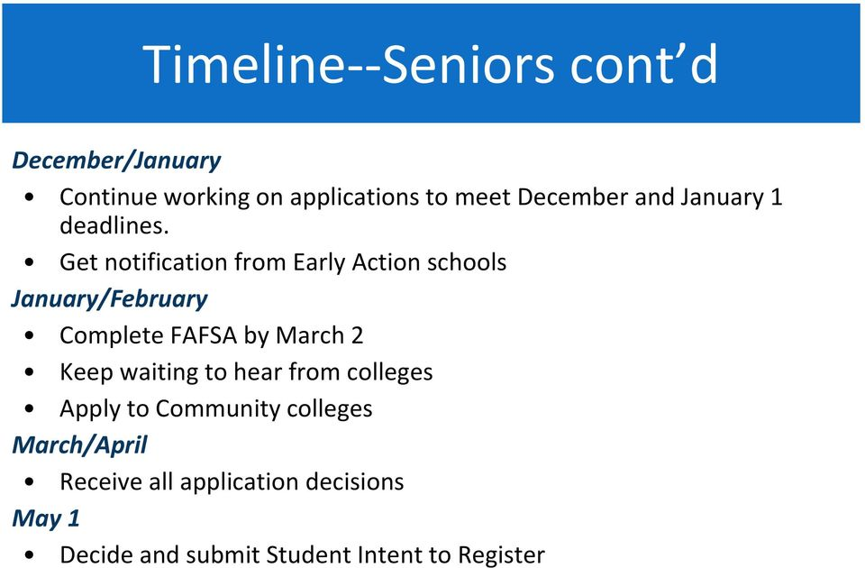 Get notification from Early Action schools January/February Complete FAFSA by March 2 Keep