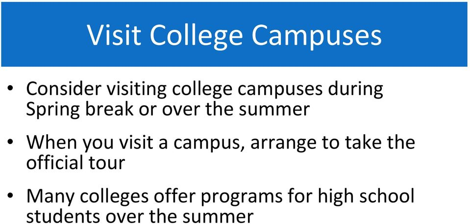 visit a campus, arrange to take the official tour Many
