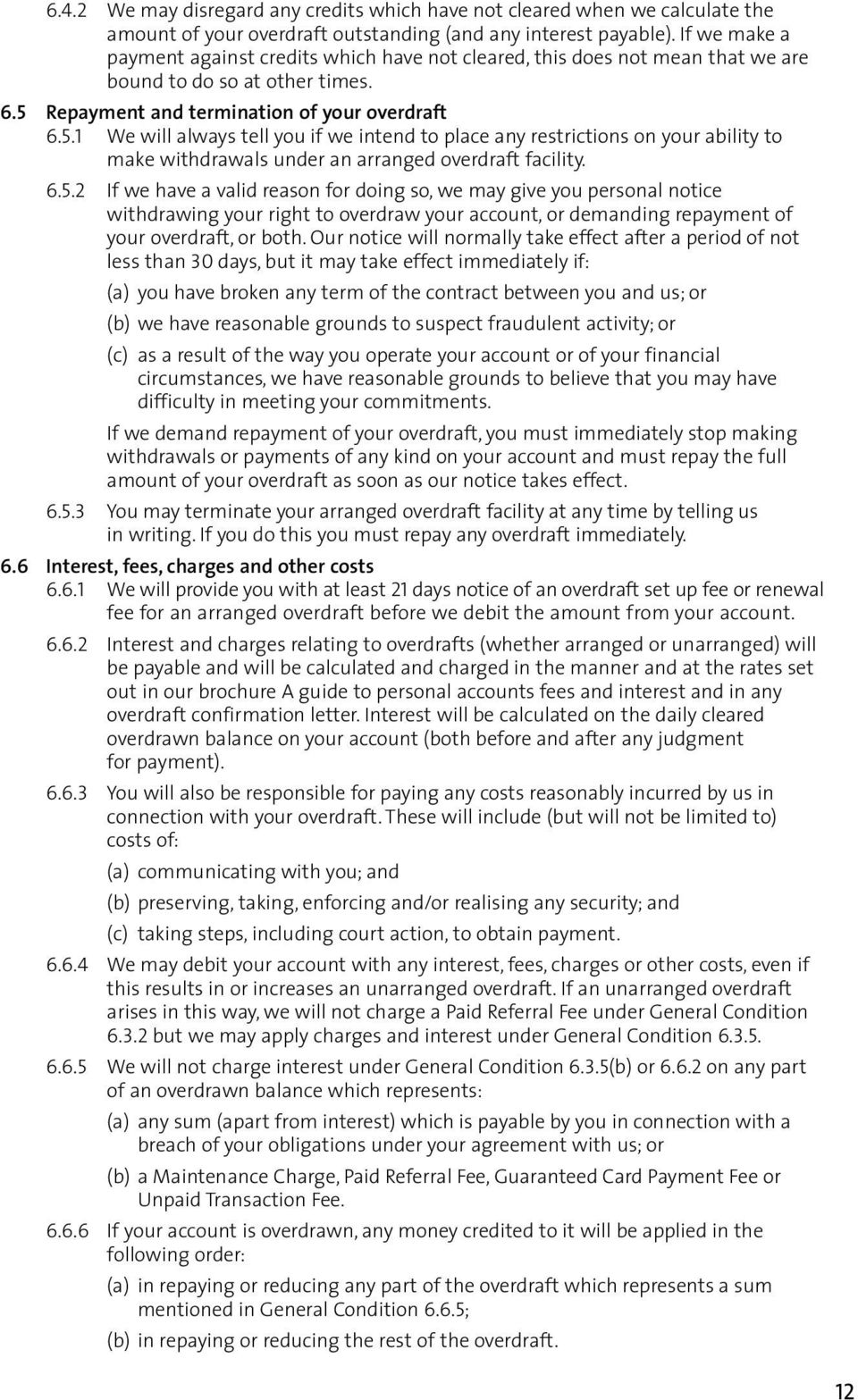 Repayment and termination of your overdraft 6.5.