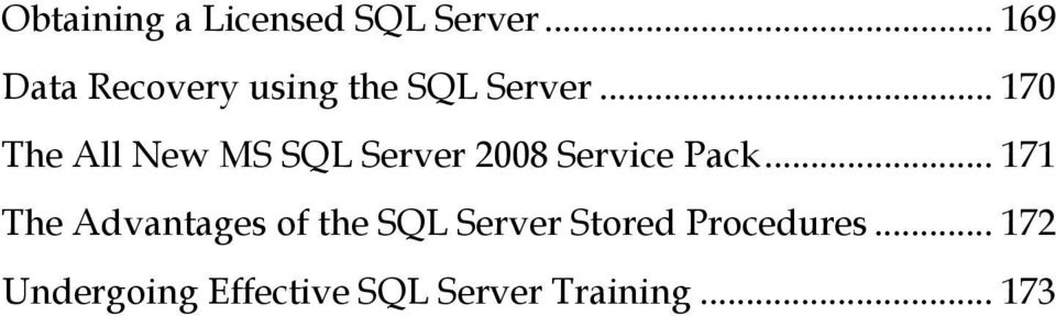 .. 170 The All New MS SQL Server 2008 Service Pack.