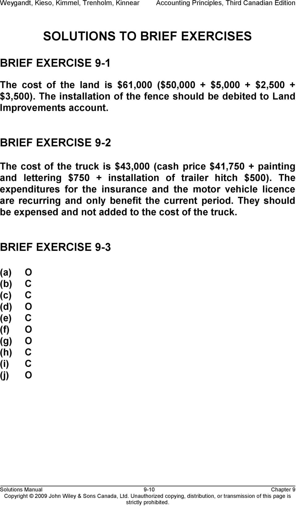 BRIEF EXERCISE 9-2 The cost of the truck is $43,000 (cash price $41,750 + painting and lettering $750 + installation of trailer hitch $500).