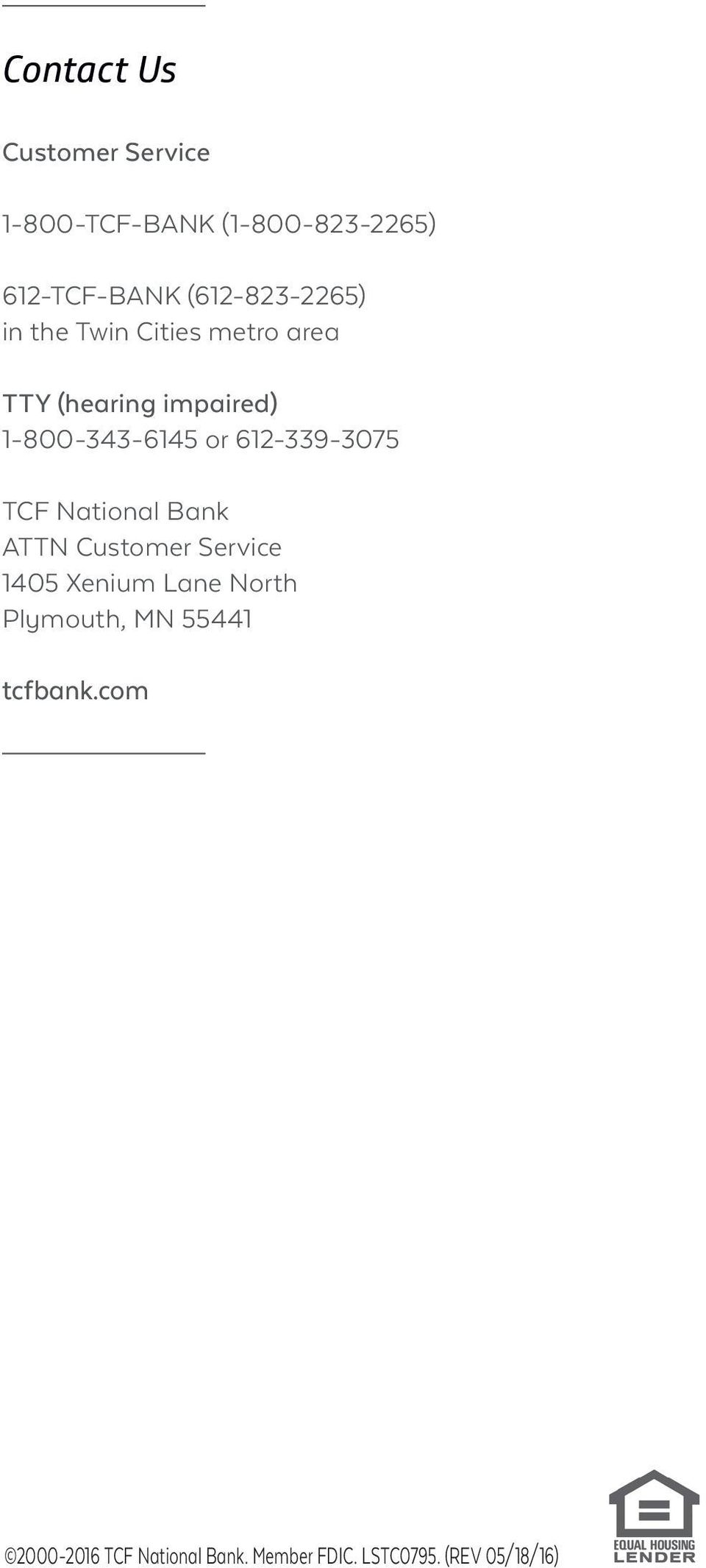 or 612-339-3075 TCF National Bank ATTN Customer Service 1405 Xenium Lane North