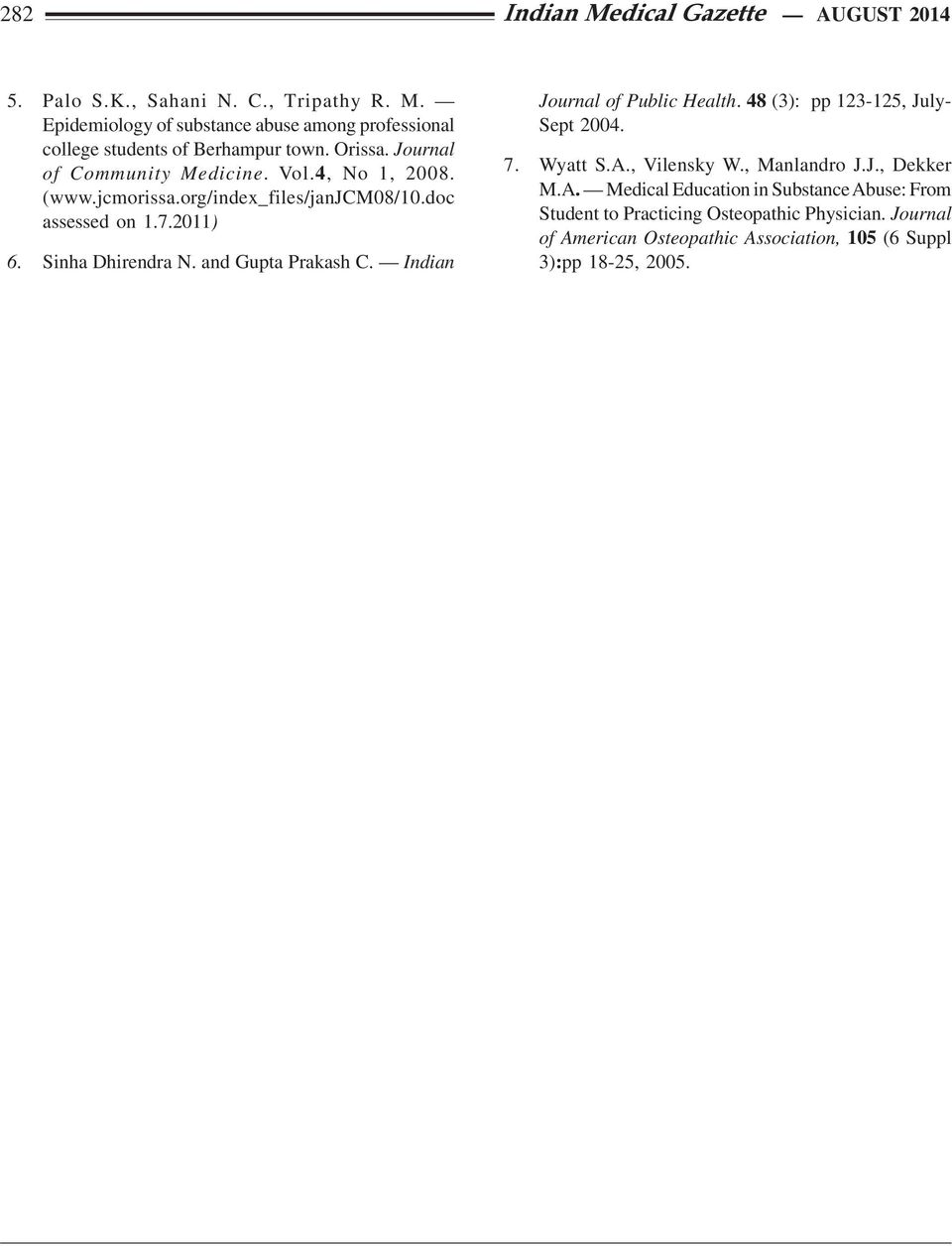 and Gupta Prakash C. Indian Journal of Public Health. 48 (3): pp 123-125, July- Sept 2004. 7. Wyatt S.A.