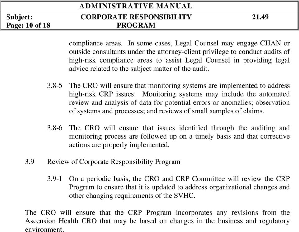 advice related to the subject matter of the audit. 3.8-5 The CRO will ensure that monitoring systems are implemented to address high-risk CRP issues.