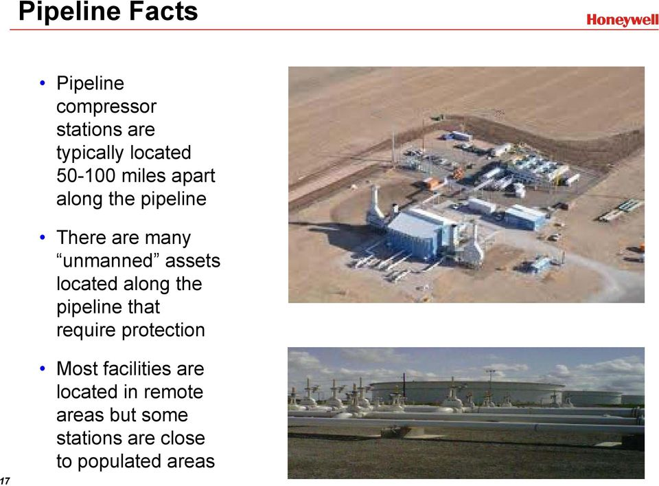 located along the pipeline that require protection 17 Most facilities