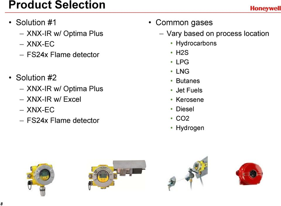 location Hydrocarbons H2S LPG LNG Butanes XNX-IR w/ Optima Plus Jet