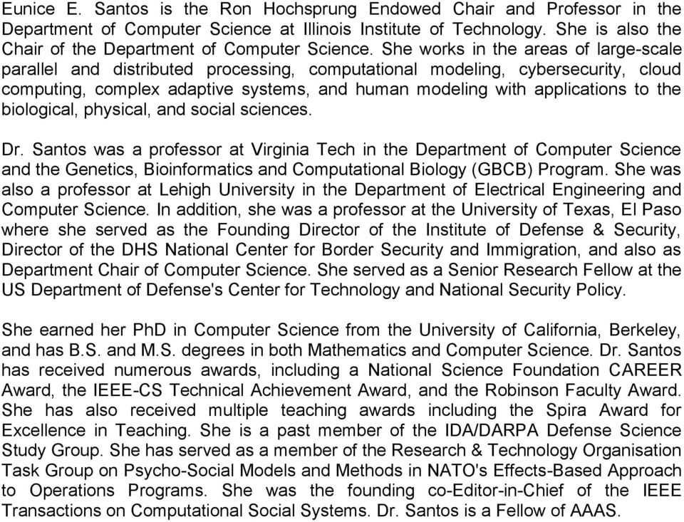 She works in the areas of large-scale parallel and distributed processing, computational modeling, cybersecurity, cloud computing, complex adaptive systems, and human modeling with applications to