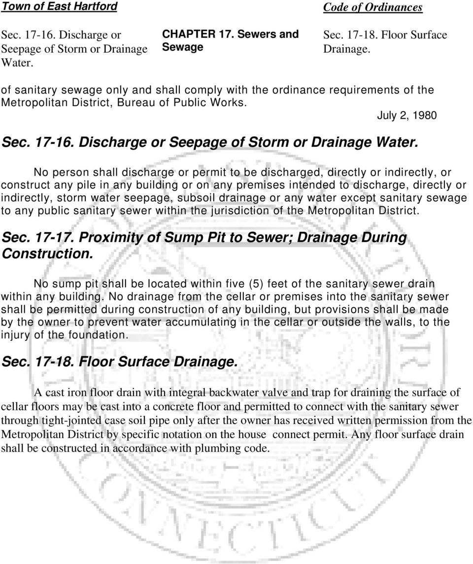 No person shall discharge or permit to be discharged, directly or indirectly, or construct any pile in any building or on any premises intended to discharge, directly or indirectly, storm water