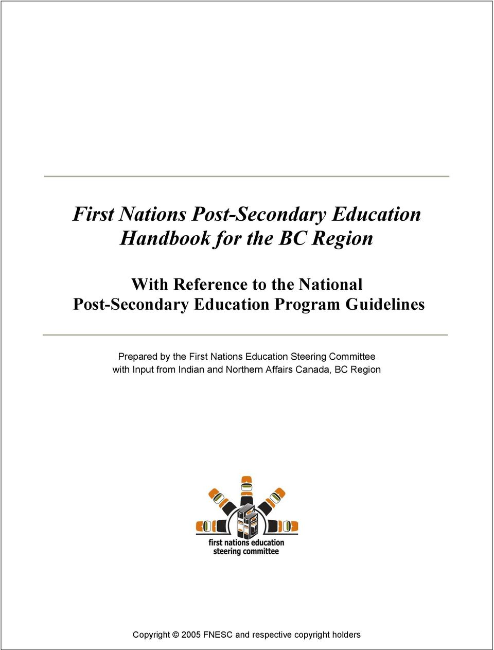 by the First Nations Education Steering Committee with Input from Indian and