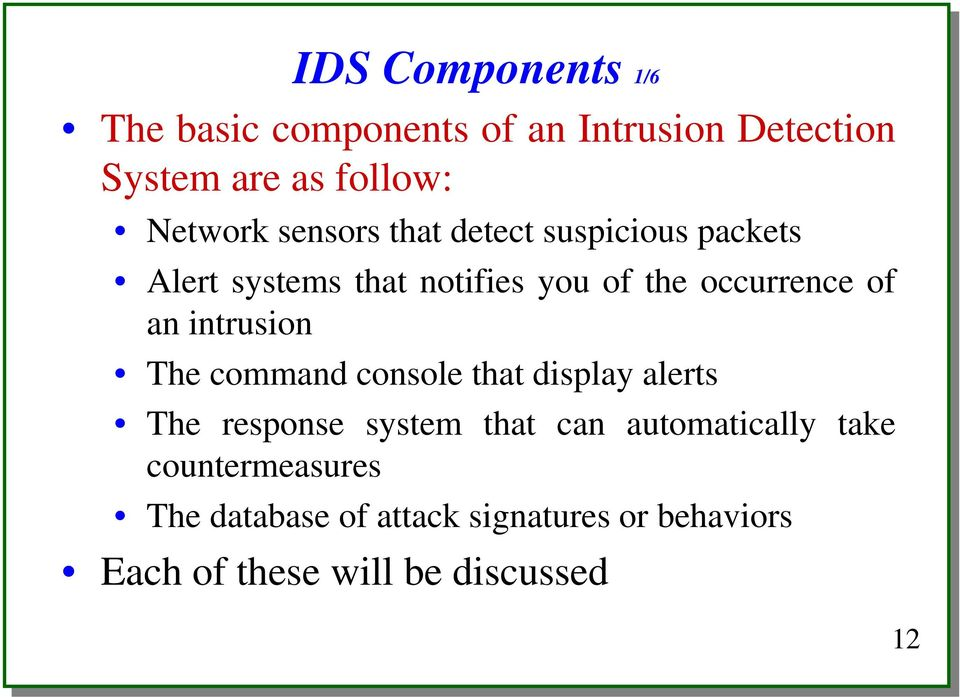 intrusion The command console that display alerts The response system that can automatically