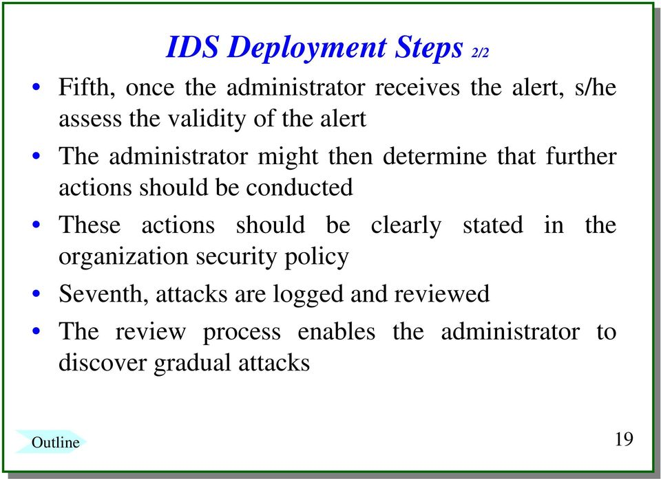 conducted These actions should be clearly stated in the organization security policy Seventh,