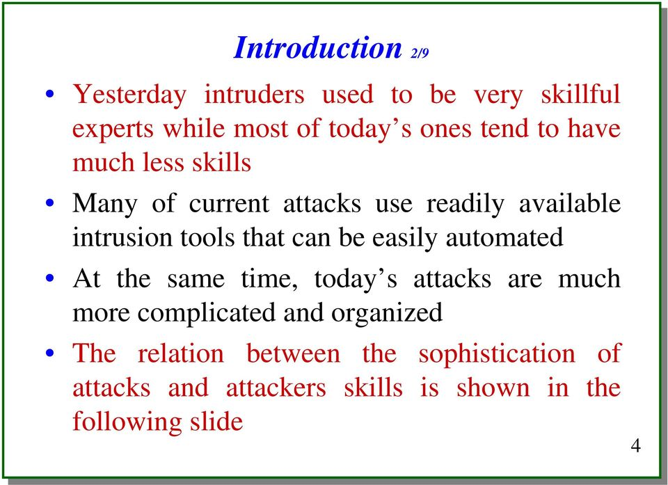 can be easily automated At the same time, today s attacks are much more complicated and organized