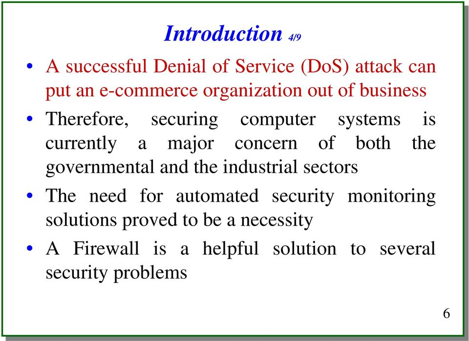 concern of both the governmental and the industrial sectors The need for automated security