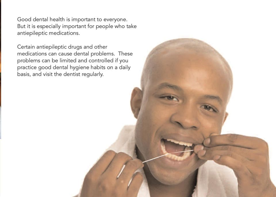 Certain antiepileptic drugs and other medications can cause dental problems.