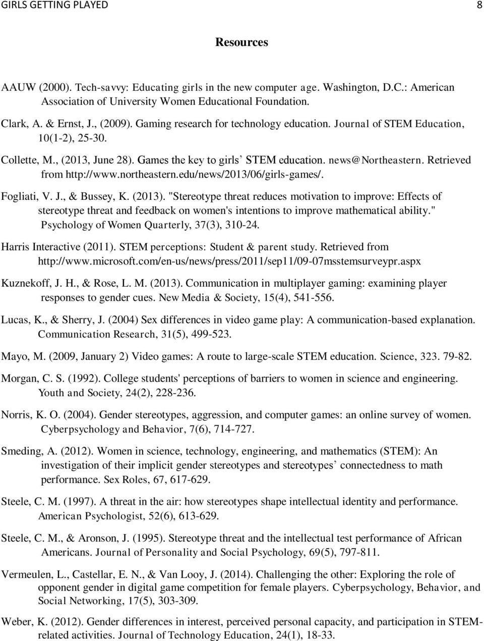 Retrieved from http://www.northeastern.edu/news/2013/06/girls-games/. Fogliati, V. J., & Bussey, K. (2013).