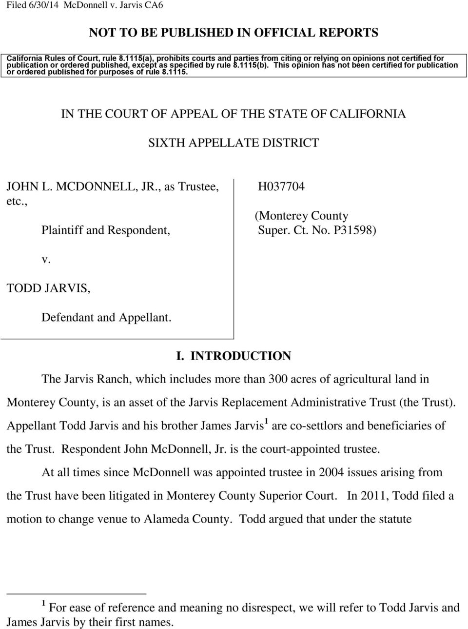 This opinion has not been certified for publication or ordered published for purposes of rule 8.1115. IN THE COURT OF APPEAL OF THE STATE OF CALIFORNIA SIXTH APPELLATE DISTRICT JOHN L. MCDONNELL, JR.