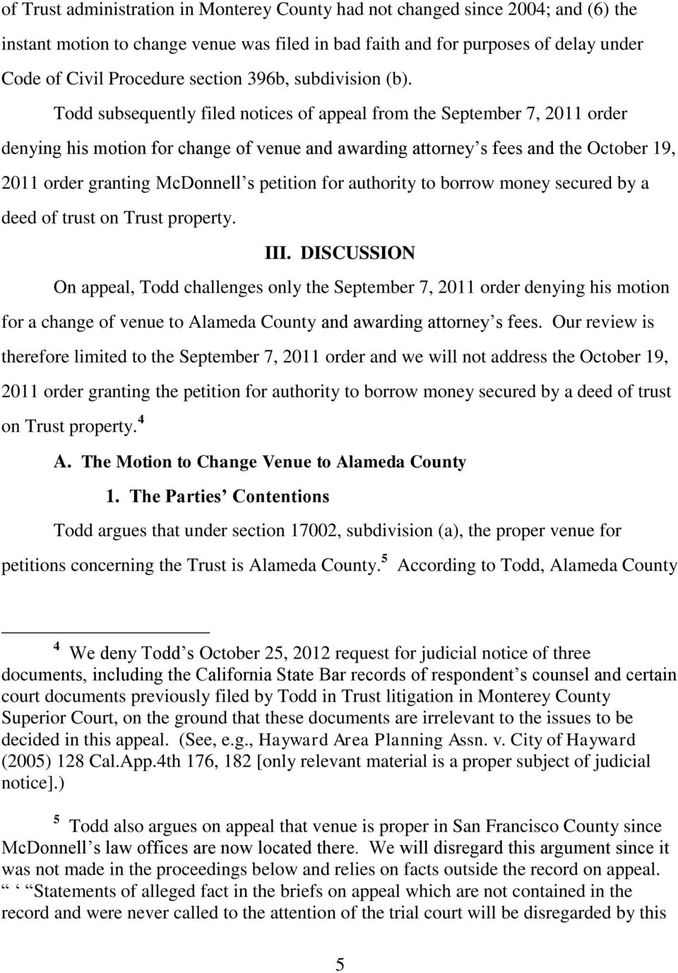 Todd subsequently filed notices of appeal from the September 7, 2011 order denying his motion for change of venue and awarding attorney s fees and the October 19, 2011 order granting McDonnell s