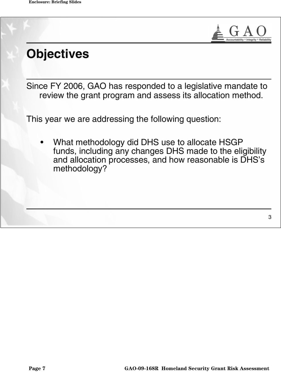 This year we are addressing the following question: What methodology did DHS use to
