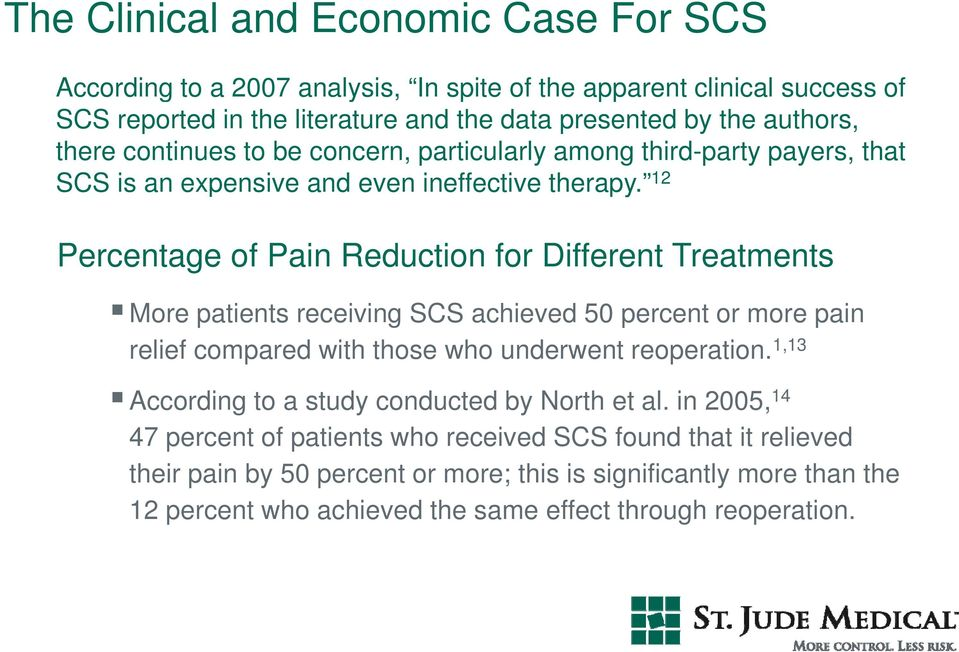 12 Percentage of Pain Reduction for Different Treatments More patients receiving SCS achieved 50 percent or more pain relief compared with those who underwent reoperation.