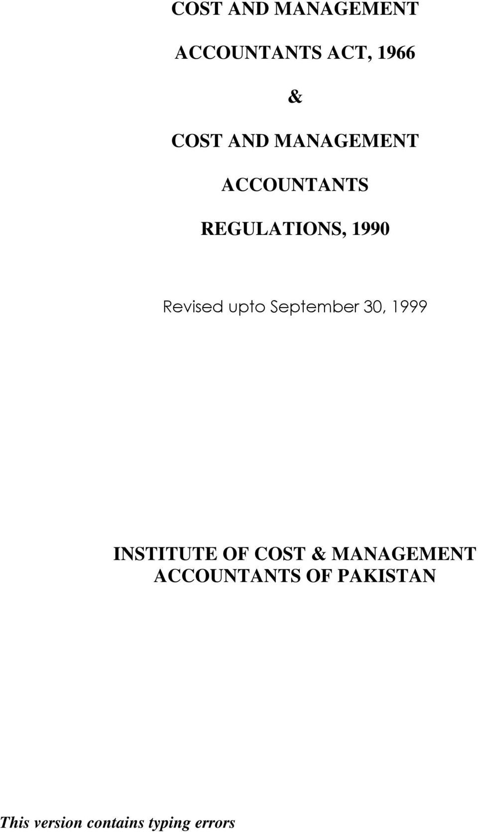 September 30, 1999 INSTITUTE OF COST & MANAGEMENT
